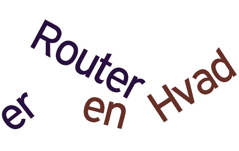 Hvad er en Router